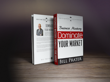 Dominate Your Market - Bill Prater
