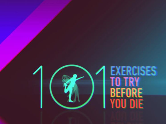 101 Exercises To Try Before You Die