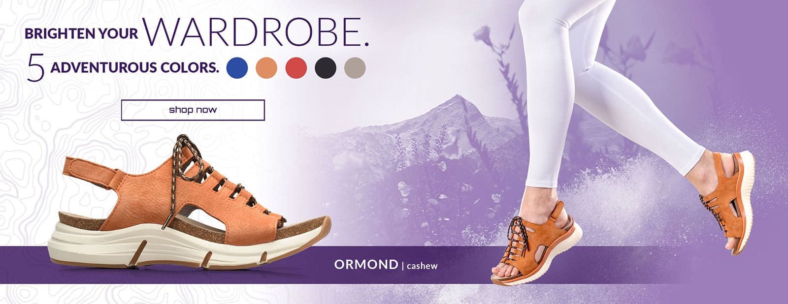 Brighten Your Wardrobe. 5 Adventurous Colors. Shop Now. ORMOND in cashew. Shop Ormond Sandal. Available in Blue, Tan, Red, Black and Gray.