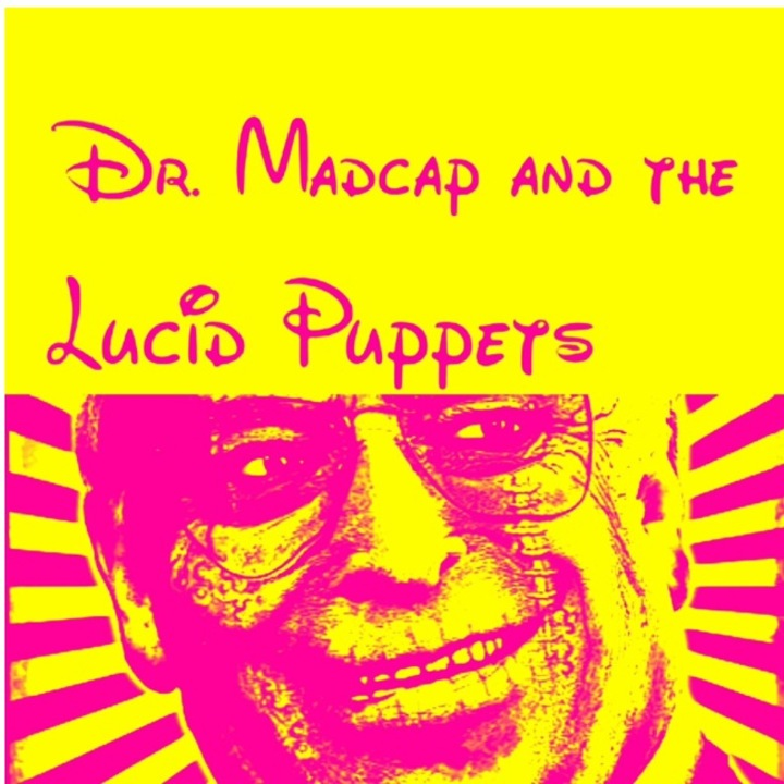 Dr. Madcap and the Lucid Puppets Tour Dates