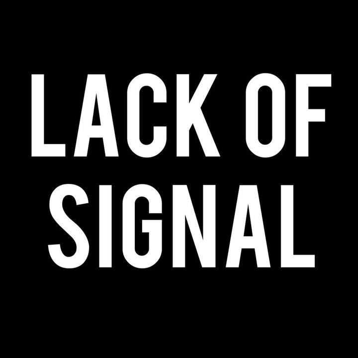 Lack of Signal Tour Dates