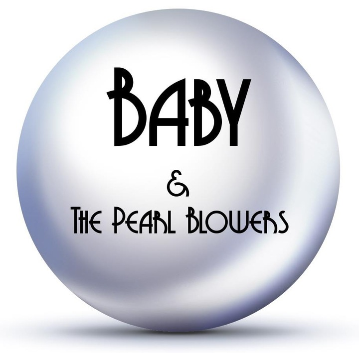 Baby & The Pearl Blowers Tour Dates