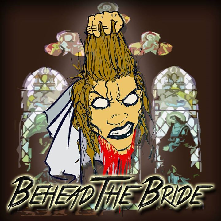 Behead The Bride Tour Dates