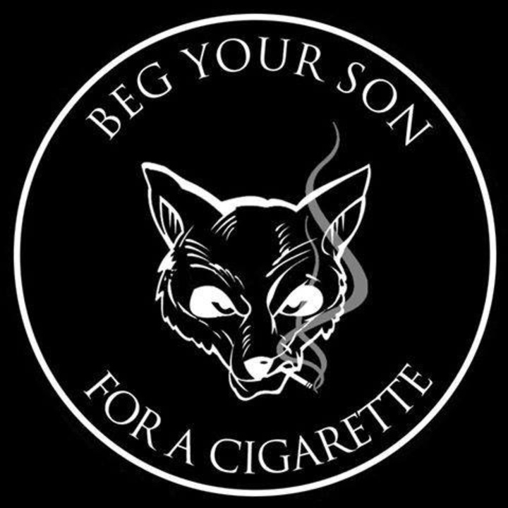 Beg Your Son For A Cigarette Tour Dates