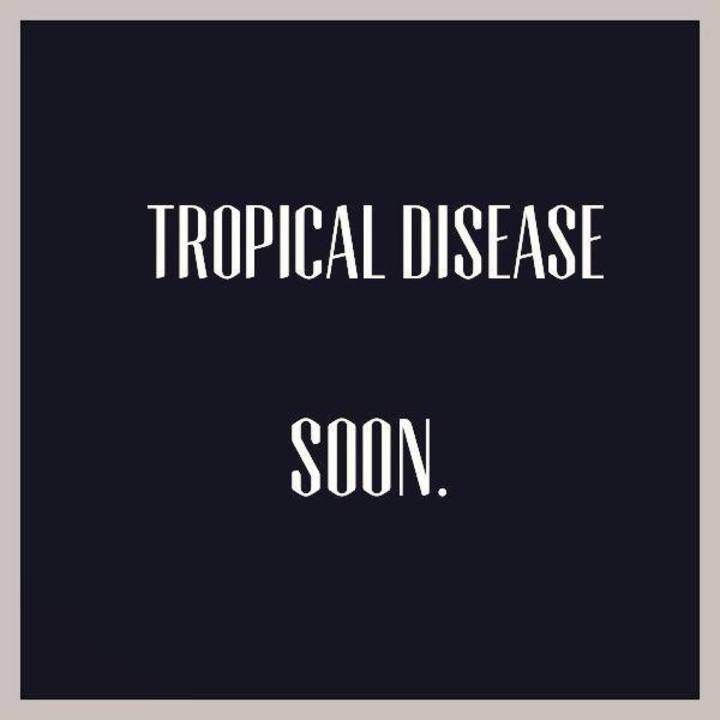 Tropical Disease Tour Dates