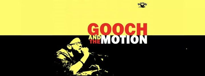 Gooch And The Motion Tour Dates