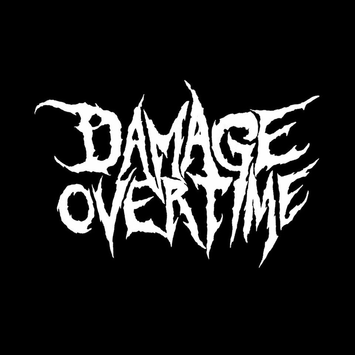 Damage Over Time Tour Dates