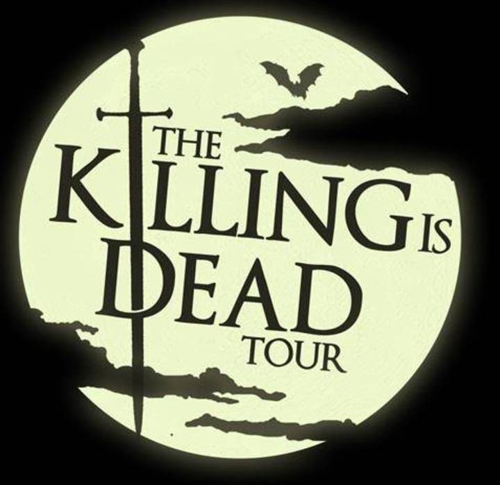 The Killing is Dead Tour Tour Dates