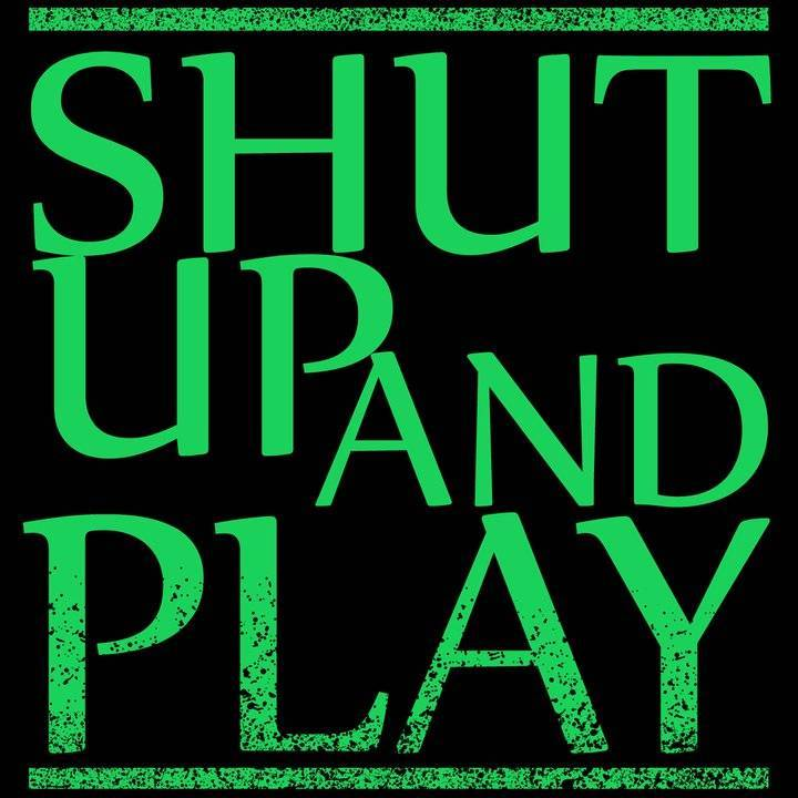 SHUT UP AND PLAY Tour Dates