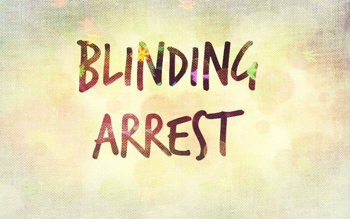 Blinding Arrest Tour Dates