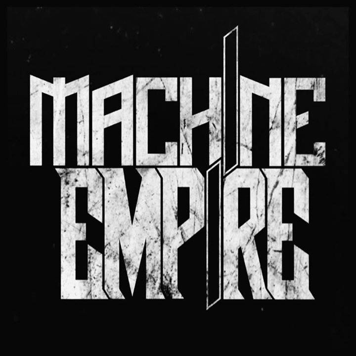 Machine Empire Tour Dates