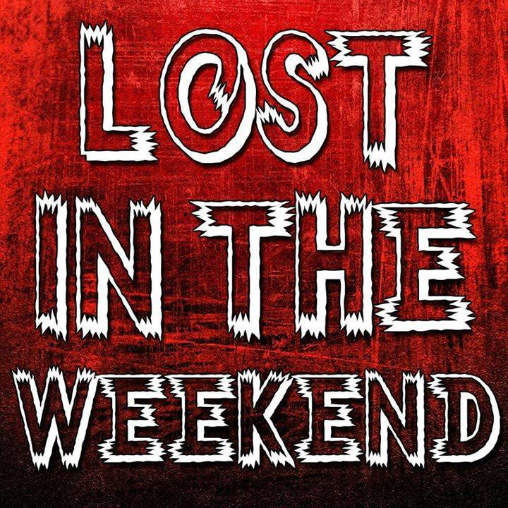 Lost in the Weekend Tour Dates