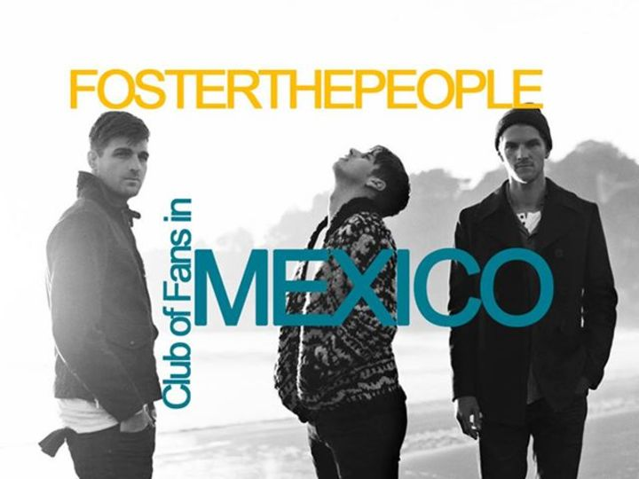 Club of Fans in Mexico Foster the People Tour Dates