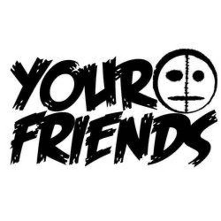 Your Friends Tour Dates