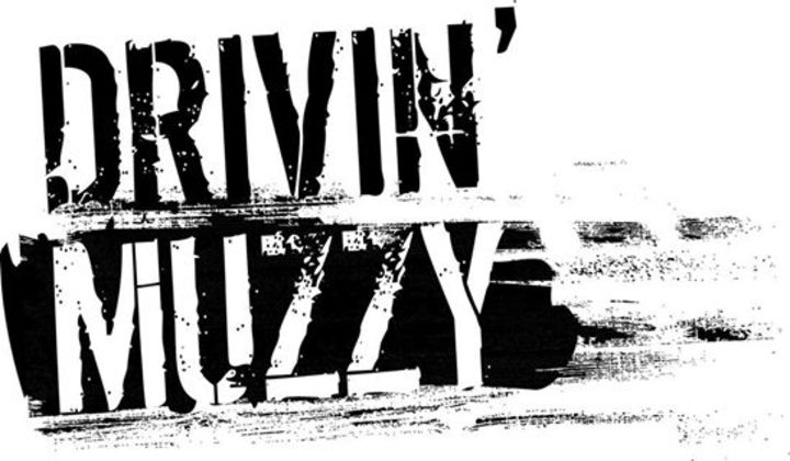 Drivin' Muzzy Tour Dates