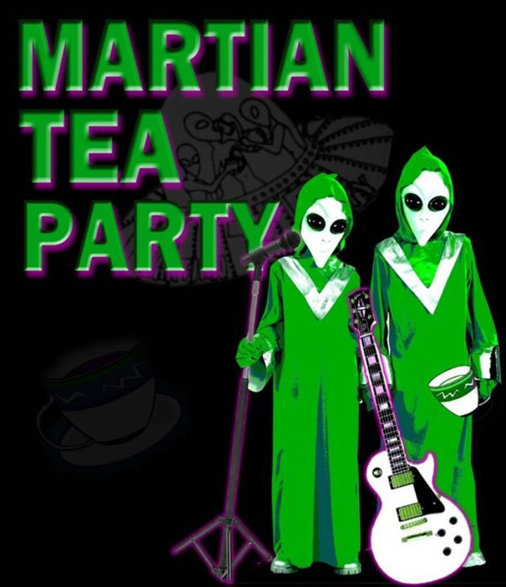 Martian Tea Party Tour Dates