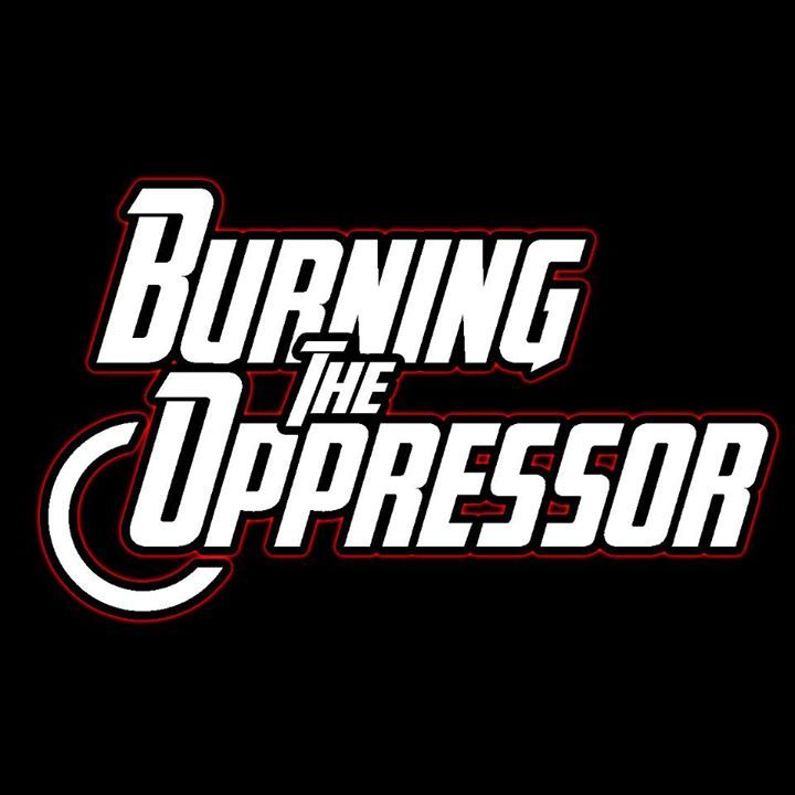 Burning the Oppressor Tour Dates