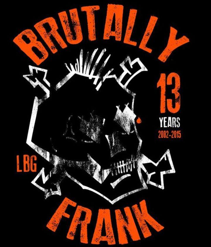 Brutally Frank @ OUTLAND BALLROOM - Springfield, MO