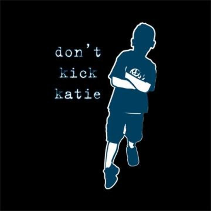 Don't Kick Katie Tour Dates