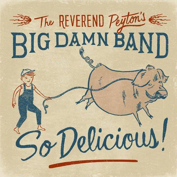 The Reverend Peyton's Big Damn Band @ WorkPlay Theatre - Birmingham, AL