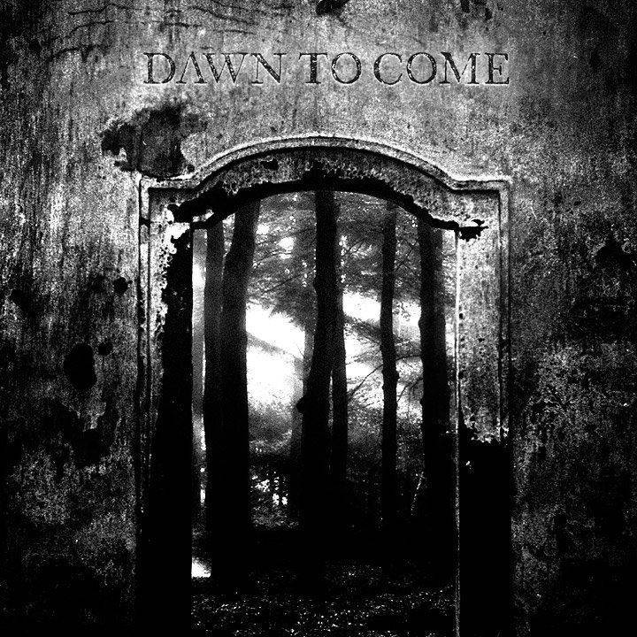 Dawn To Come Tour Dates