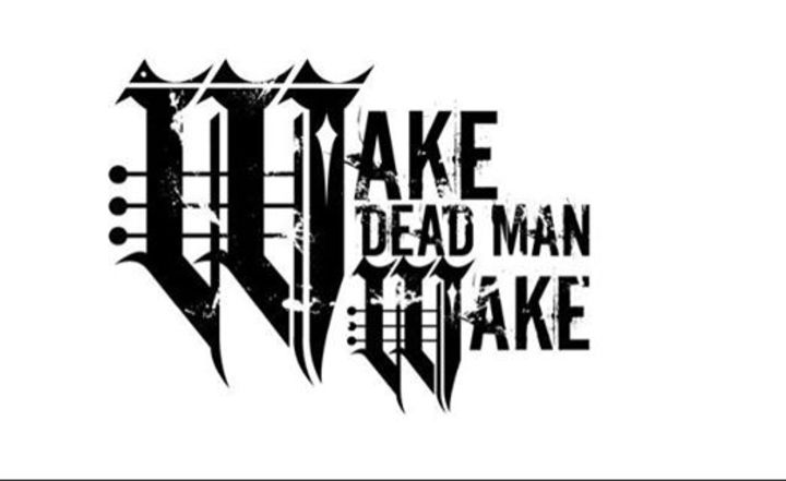 Wake Dead Man, Wake Tour Dates