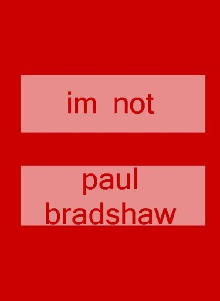I'm Not Paul Bradshaw Tour Dates