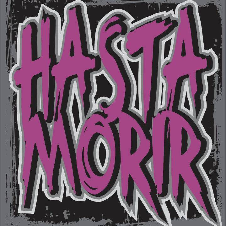 HASTA MORIR Tour Dates