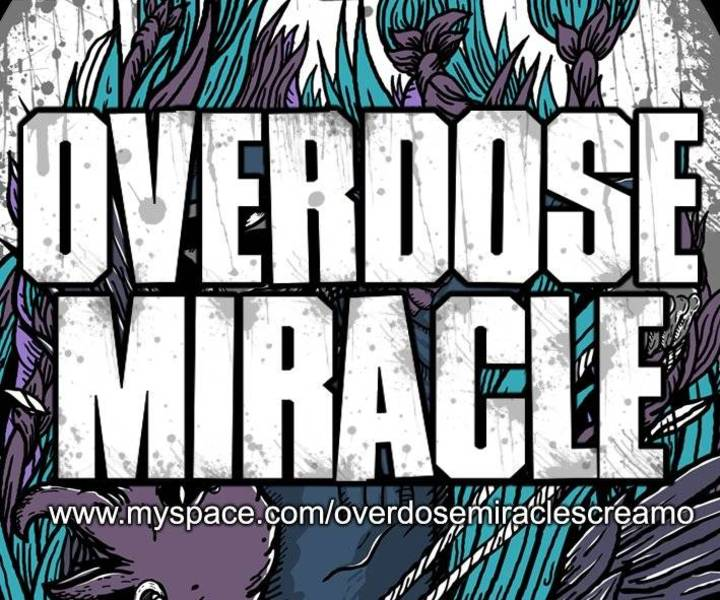 OVERDOSE MIRACLE Tour Dates