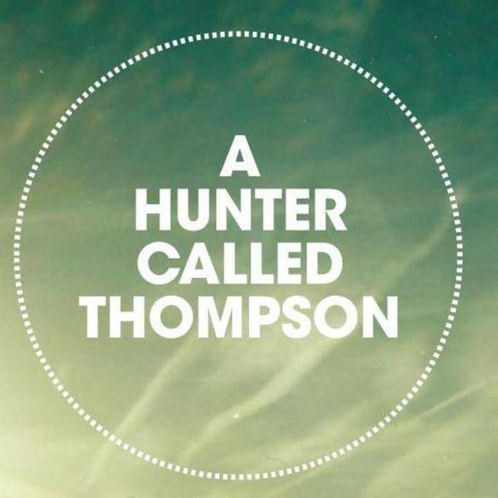 A Hunter Called Thompson Tour Dates