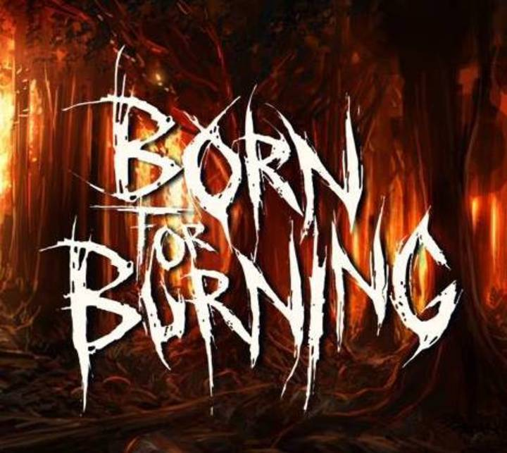 Born For Burning Tour Dates