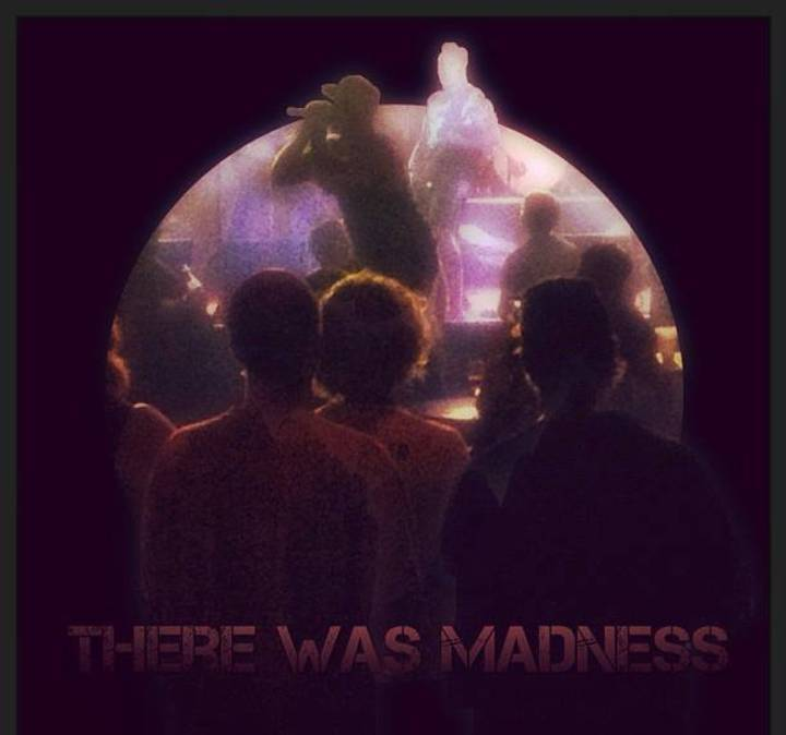 There Was Madness Tour Dates