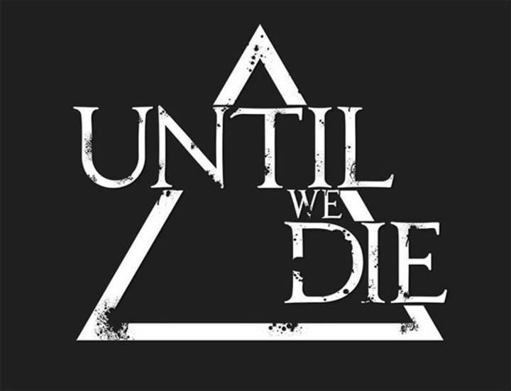 Until We Die Tour Dates