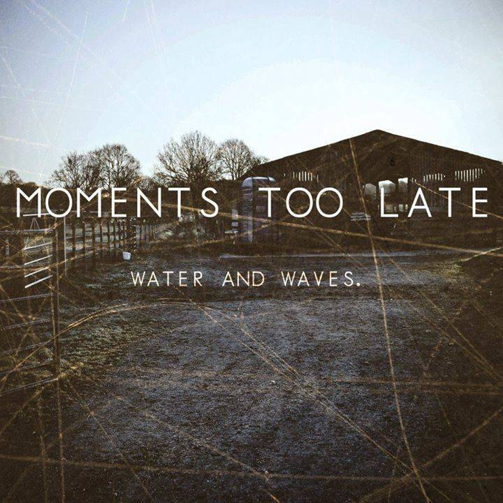 Moments Too Late Tour Dates