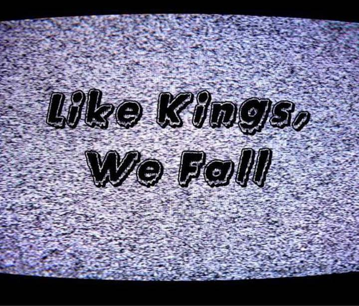 Like Kings, We Fall Tour Dates