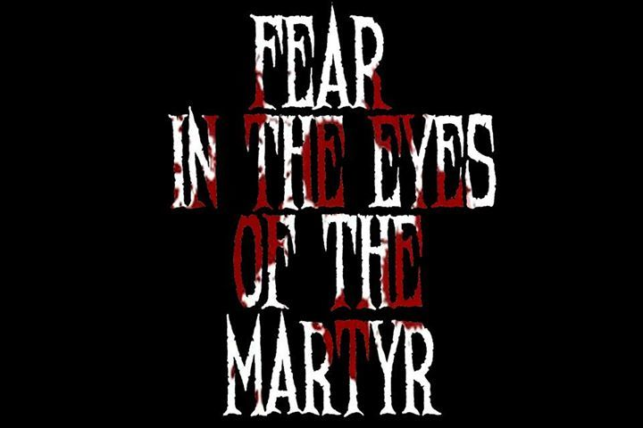 Fear In The Eyes Of The Martyr Tour Dates