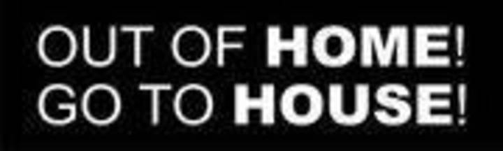 OUT OF HOME GO TO HOUSE Tour Dates