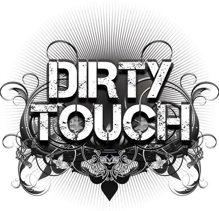 DirtyTouch Tour Dates