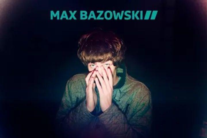 Max Bazowski Tour Dates