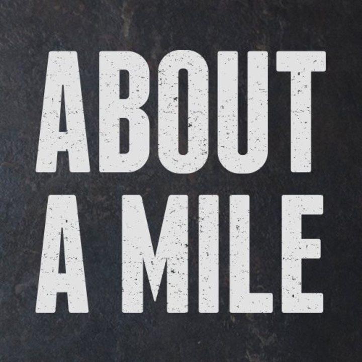 About A Mile Tour Dates