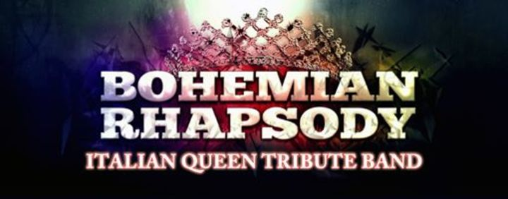 BOHEMIAN RHAPSODY - Italian Queen tribute band Tour Dates
