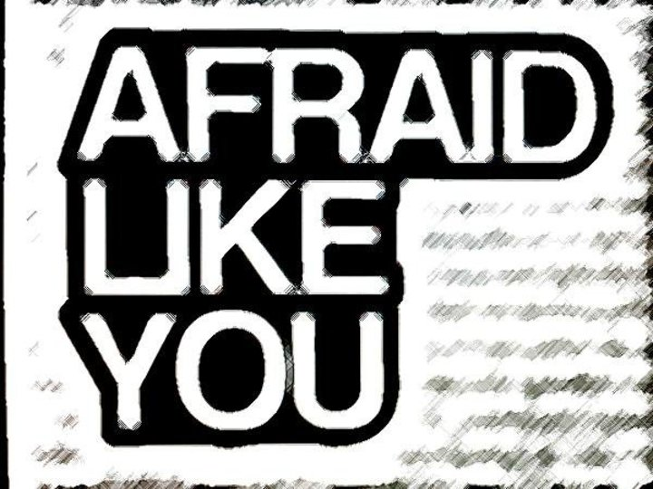 Afraid Like You Tour Dates
