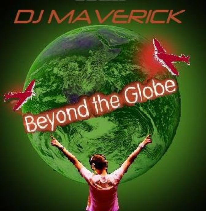 Beyond The Globe with DJ MAVERICK Tour Dates
