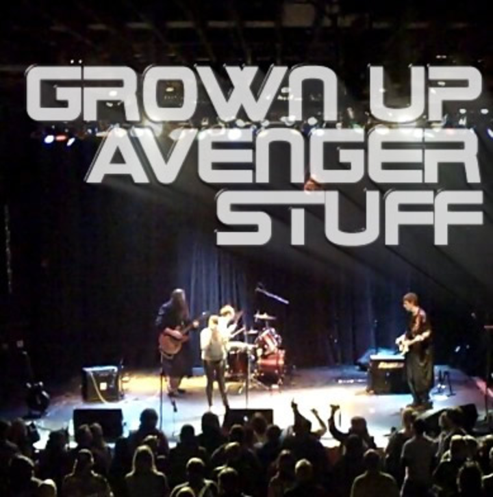 Grown Up Avenger Stuff Tour Dates