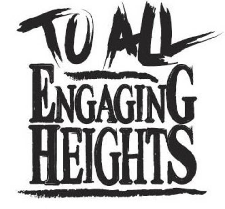 To All Engaging Heights Tour Dates