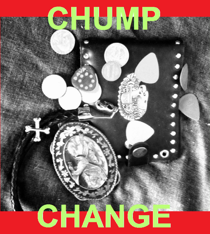 Chump Change Tour Dates