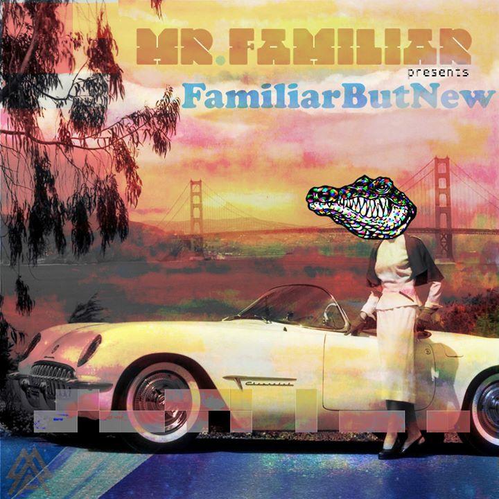 Mr. Familiar Tour Dates