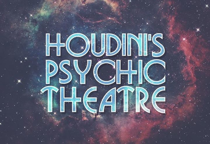Houdini's Psychic Theatre Tour Dates
