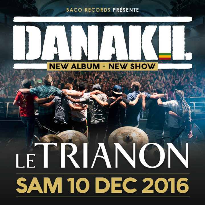 Danakil @ Le Trianon - Paris, France