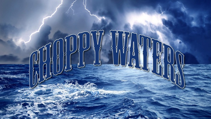 Choppy waters Tour Dates